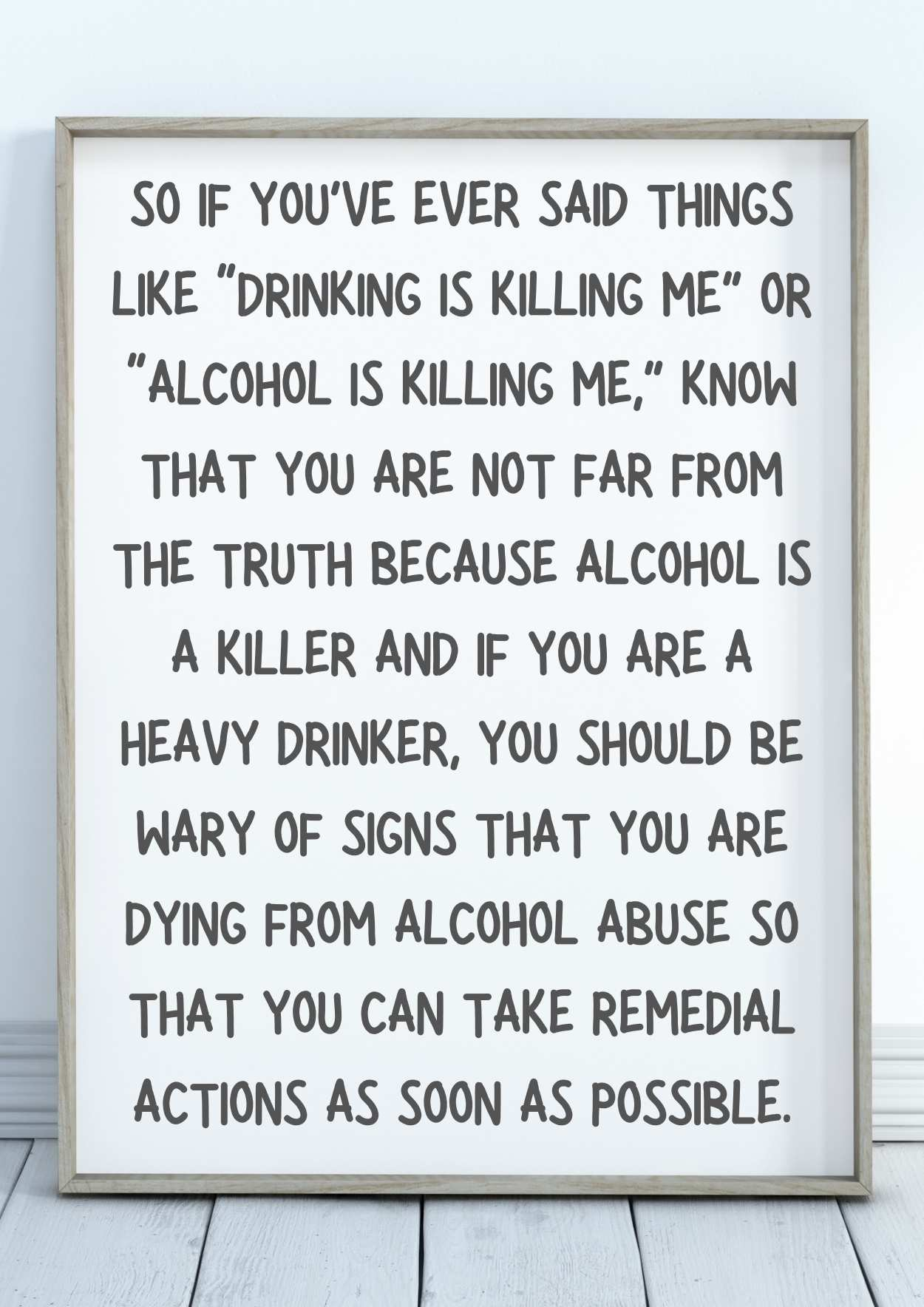 """So if you've ever said things like """"drinking is killing me"""" or """"alcohol is killing me,"""""""