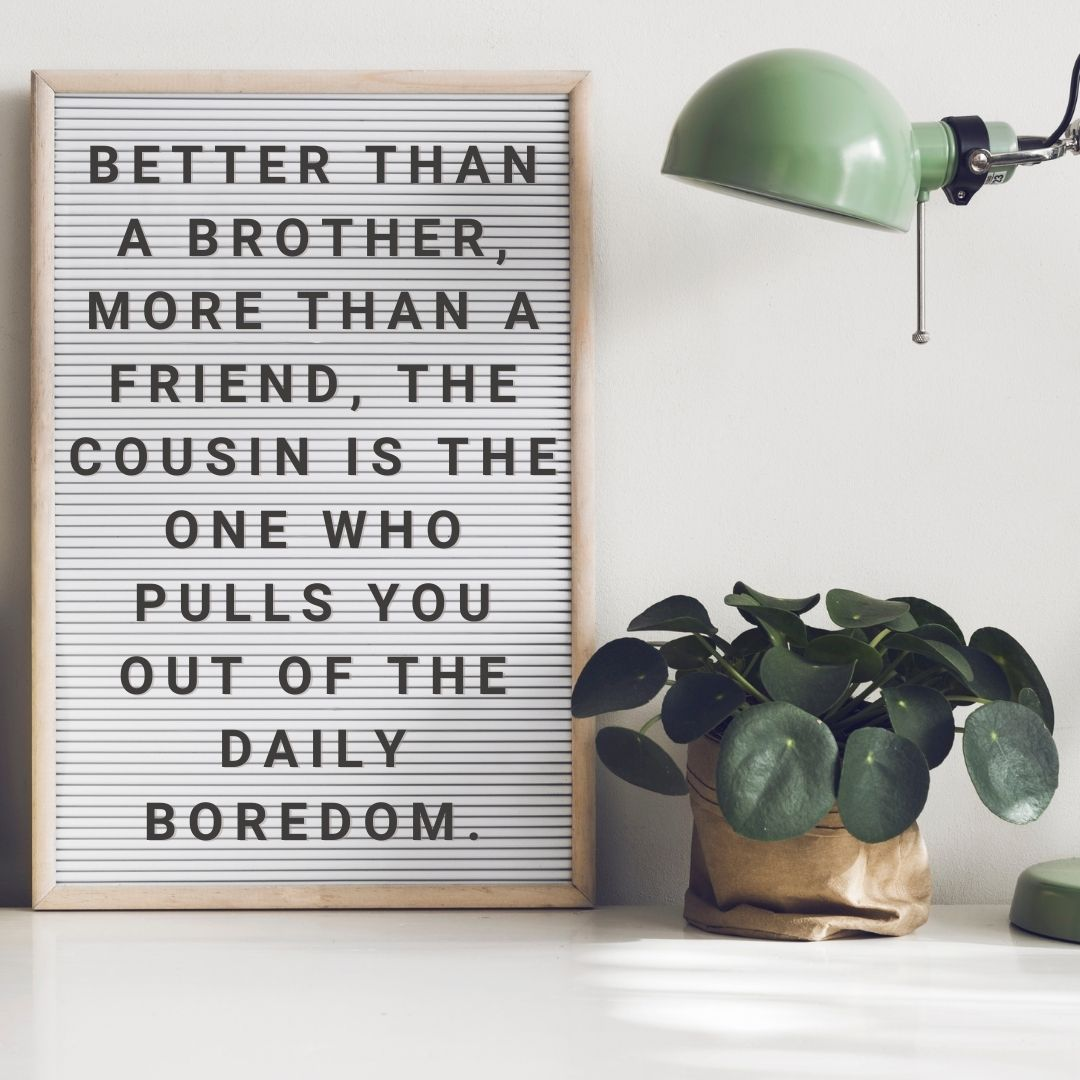 Better than a brother, more than a friend