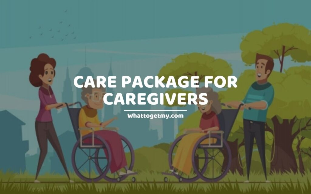 Care Package for Caregivers