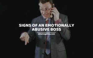 SIGNS OF AN EMOTIONALLY ABUSIVE BOSS