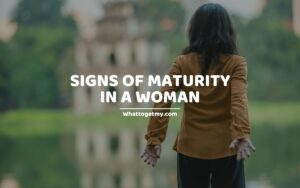 SIGNS OF MATURITY IN A WOMAN
