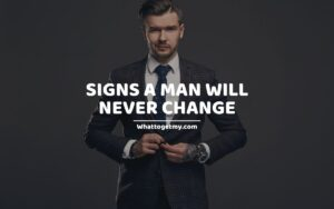 Signs A Man Will Never Change