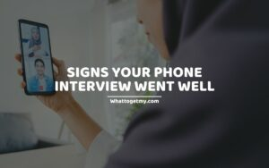 Signs Your Phone Interview Went Well