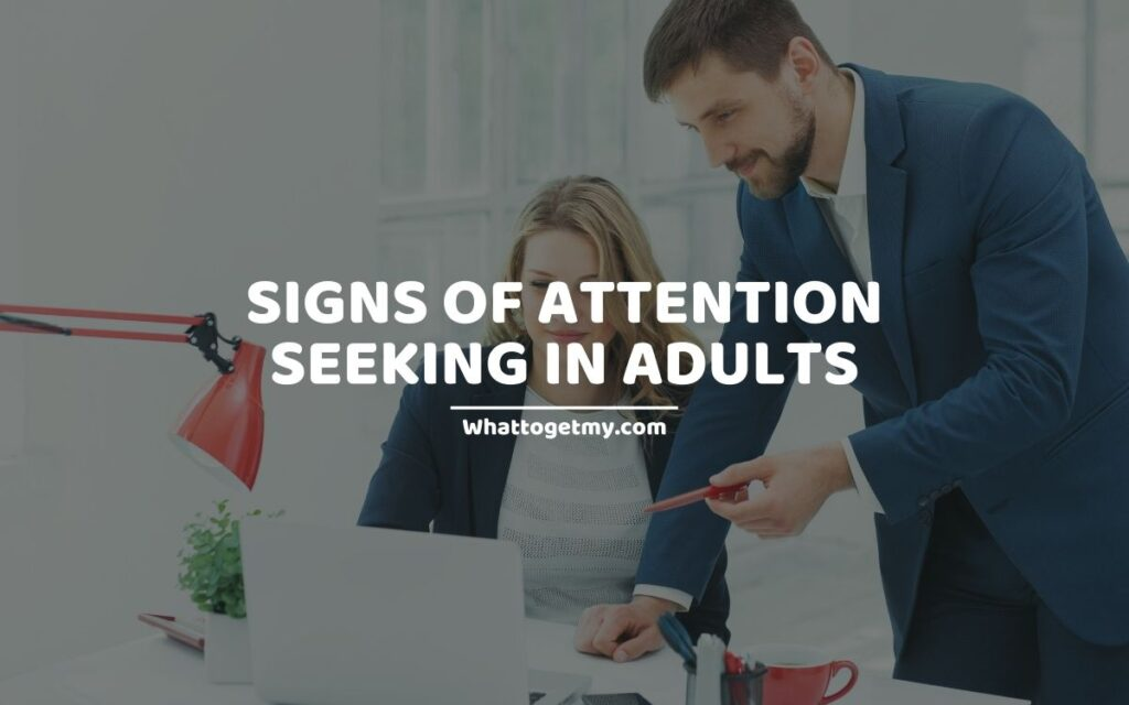 Signs of Attention Seeking in Adults