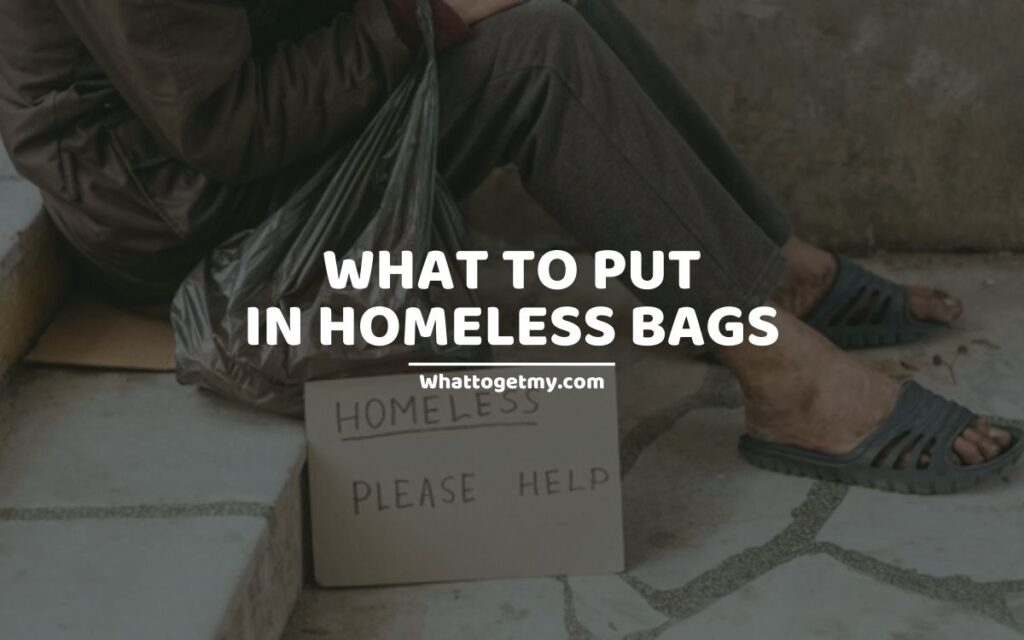 WHAT TO PUT IN HOMELESS BAGS