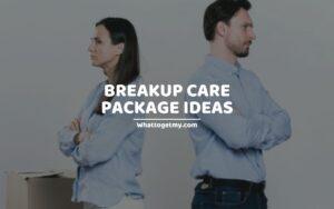 BREAKUP CARE PACKAGE IDEAS
