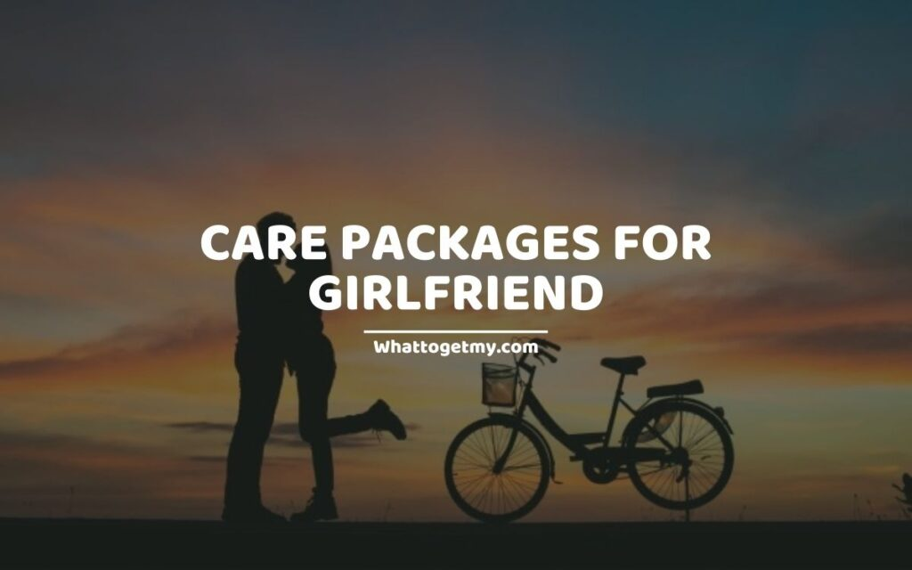 CARE PACKAGES FOR GIRLFRIEND