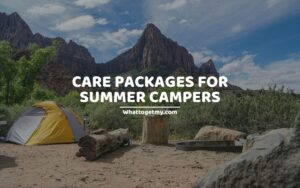CARE PACKAGES FOR SUMMER CAMPERS