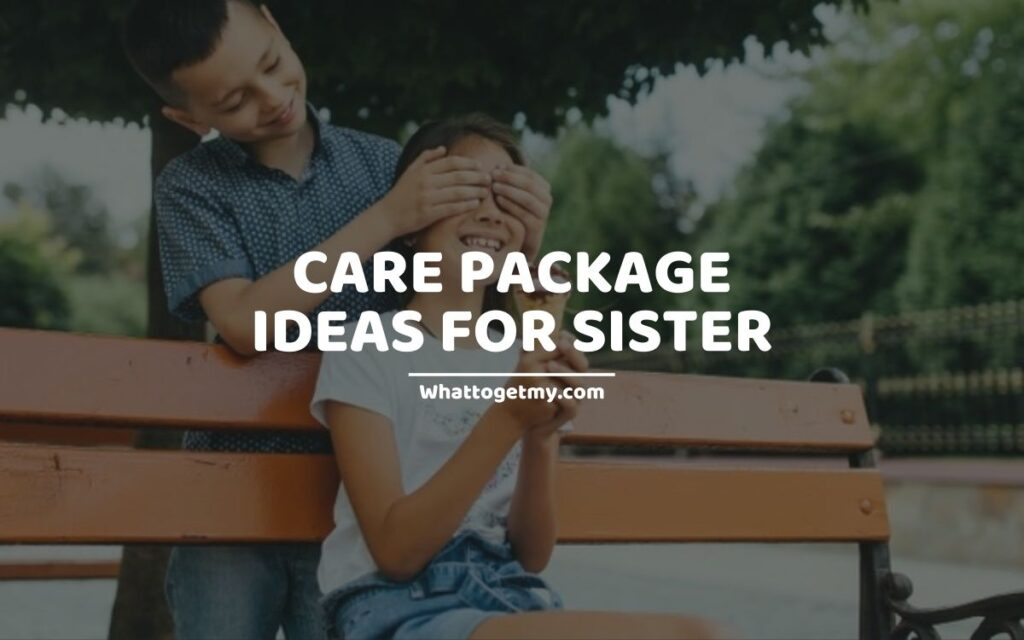 Care Package Ideas for Sister