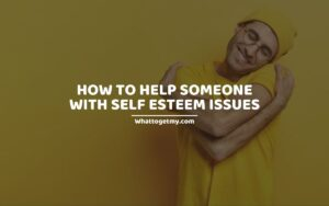WAYS YOU CAN HELP SOMEONE GAIN BACK THEIR CONFIDENCE