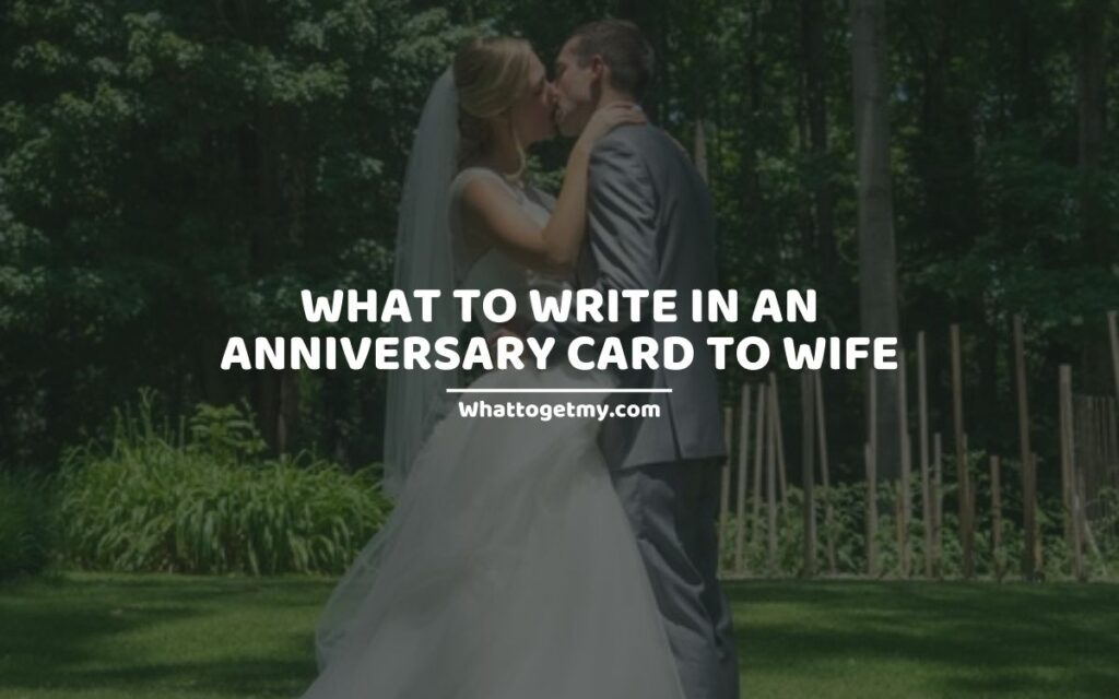 What To Write In An Anniversary Card To Wife