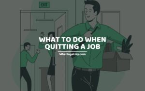 What to Do When Quitting a Job