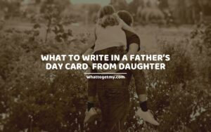 What to Write in a Father's Day Card From Daughter